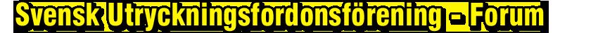Svensk Utryckningsfordonsförening - Forum